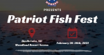 Patriot Fish Fest, February 26-28, 2021